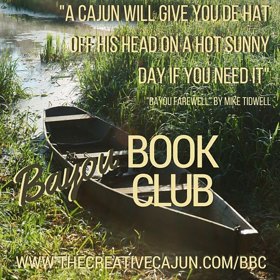 """A Cajun will give you de hat off his head on a hot sunny day if you need it"""