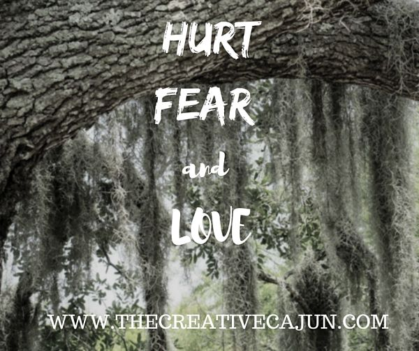Reflections on hurt, fear and love