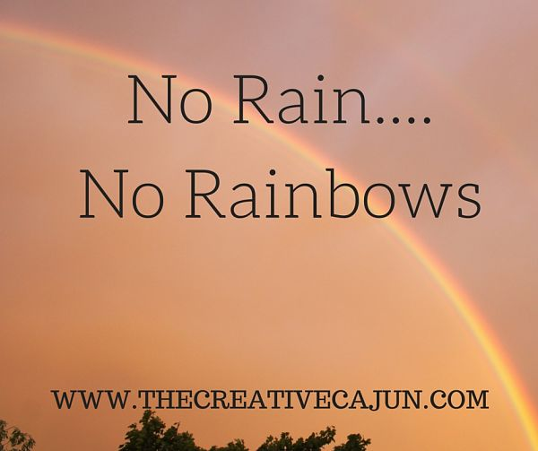 No Rain....No Rainbows